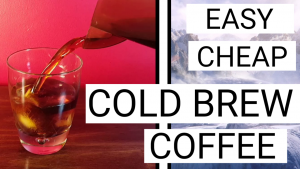 How To Make COLD BREW Coffee: Easy Method [2018]