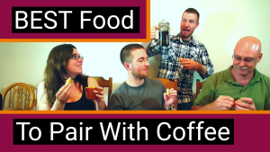 Coffee and Food Pairing Party: Coffee Reviews and Food Pairing Combinations [2018]