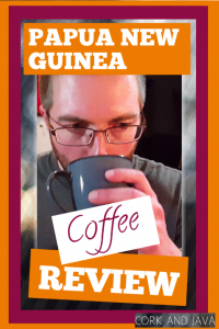 Papua New Guinea Home Roasted Coffee REVIEW! [2018]