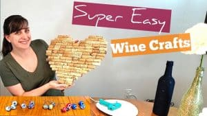 Easy Wine Crafts – Corks, Bottles, and Glass Crafting for Beginners [Upcycle]
