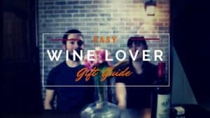 2020 WINE GIFT GUIDE: 5 Easy and Cheap Wine Lover Gifts