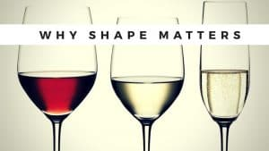 HOW WINE GLASSWARE AFFECTS TASTE – Pairing Stemware Styles With Wine Varietals