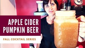 APPLE CIDER PUMPKIN BEER – Best Fall Cocktails Series
