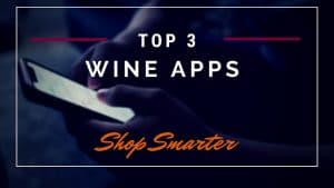 BEST WINE APPS – Top 3 [2021]