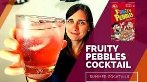 FRUITY PEBBLES COCKTAIL – Best Summer Cocktails [Featuring Barefoot Rosé Wine Spritzer]